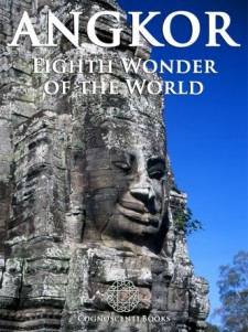 ANGKOR: EIGHTH WONDER OF THE WORLD