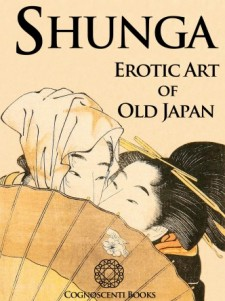 SHUNGA: EROTIC ART OF OLD JAPAN
