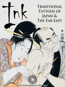 INK: TRADITIONAL TATTOOS OF JAPAN AND THE FAR EAST