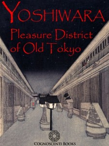 YOSHIWARA: PLEASURE DISTRICT OF OLD TOKYO