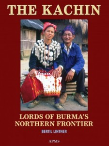 THE KACHIN: LORDS OF BURMA'S NORTHERN FRONTIER